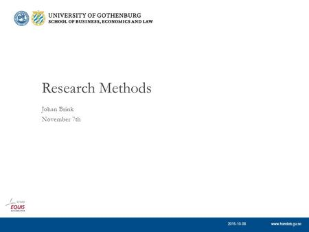 Www.handels.gu.se Johan Brink November 7th Research Methods 2015-10-08.