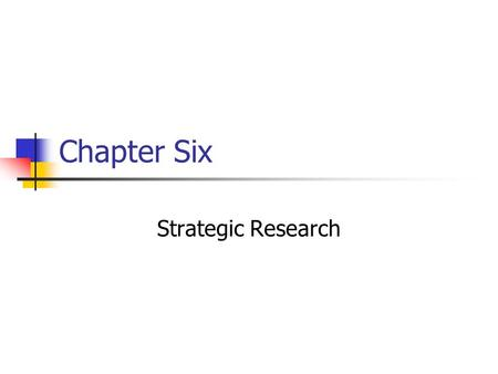 Chapter Six Strategic Research. Prentice Hall, © 20096-2 Market research is the foundation for advertising decisions because it: a) Identifies people.