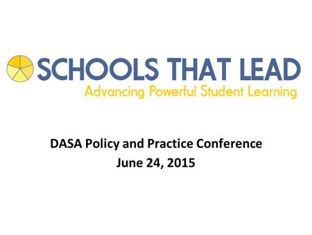 DASA Policy and Practice Conference June 24, 2015.