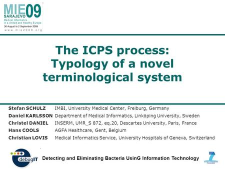 The ICPS process: Typology of a novel terminological system Stefan SCHULZ IMBI, University Medical Center, Freiburg, Germany Daniel KARLSSON Department.