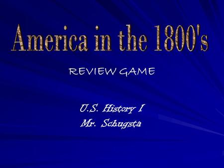 REVIEW GAME U.S. History I Mr. Schugsta. PeoplePlacesCultureTermsMystery 10 20 30 40 50.
