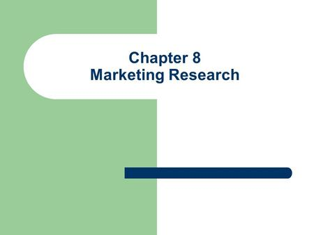 Chapter 8 Marketing Research. The Information Pyramid Info Advantage Information Parity Information Deficit.