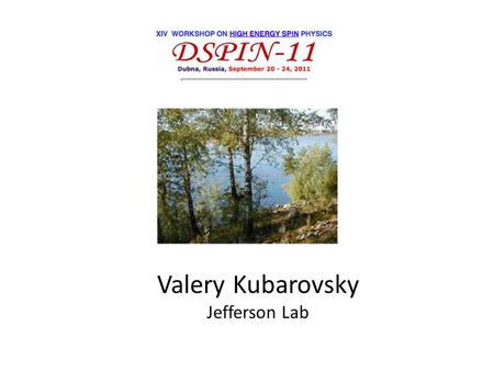 Valery Kubarovsky Jefferson Lab. Published papers106 Total number of citations 8 159 Average citations per published paper 74 Renowned papers (500+) 3.