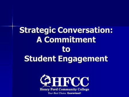 Strategic Conversation: A Commitment to Student Engagement.