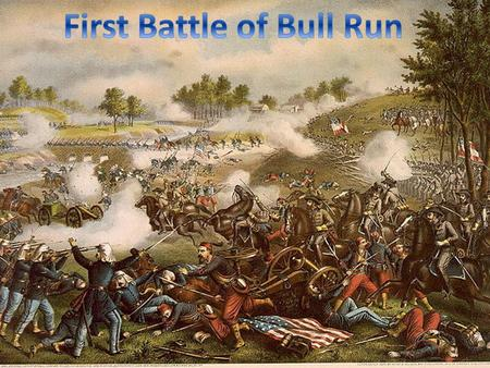 Bull Run (I) Manassas, July 21, 1861, 25 miles south of Washington, D.C. 1st major land battle McDowell's (North) planned for a surprise attack (poorly.