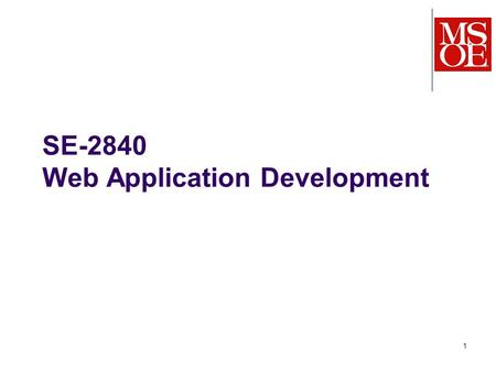SE-2840 Web Application Development 1. 2 Contact info Dr. Mark L. Hornick   For office hours, course syllabus, see: