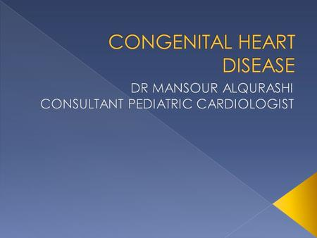- Describe the clinical features that point to the presence of a congenital heart malformation. - Describe the general classification of heart diseases.