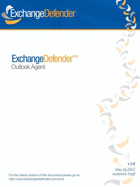V 1.0 May 16,2011 Audience: Staff Outlook Agent For the latest version of this document please go to: