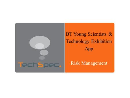 BT Young Scientists & Technology Exhibition App Risk Management.