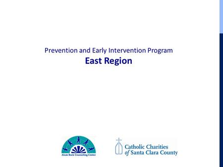 Prevention and Early Intervention Program East Region.
