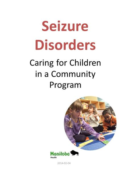 Seizure Disorders Caring for Children in a Community Program 2014-02-04.