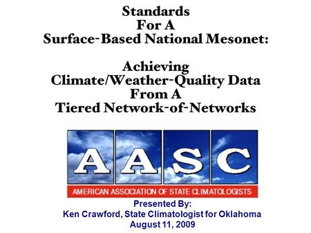 Presented By: Ken Crawford, State Climatologist for Oklahoma August 11, 2009.