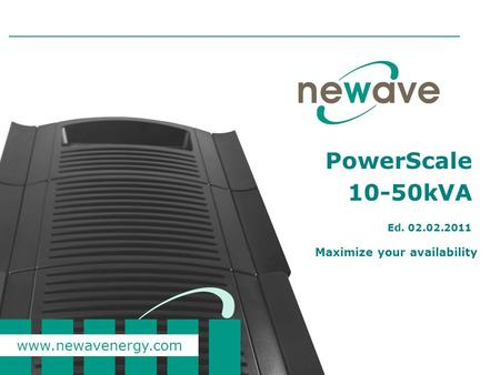 PowerScale 10-50kVA Ed. 02.02.2011 Maximize your availability.