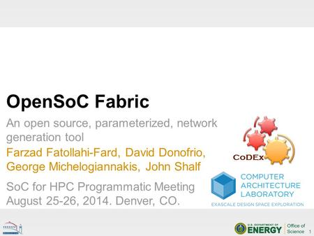 OpenSoC Fabric An open source, parameterized, network generation tool