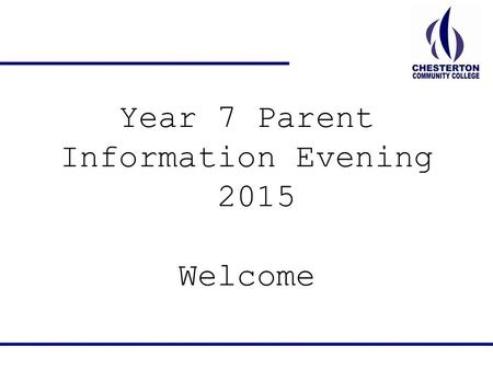 Year 7 Parent Information Evening 2015 Welcome. iPads in Year 7? All students will receive an iPad just before half term to assist them in their learning.