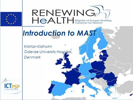 Introduction to MAST Kristian Kidholm Odense University Hospital, Denmark.