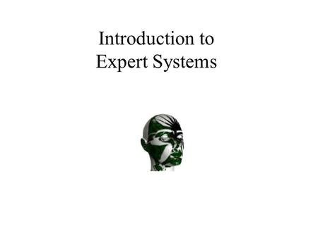 Introduction to Expert Systems. Other Resources  Handout at ECE Office.