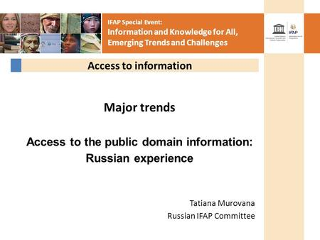 IFAP Special Event: Information and Knowledge for All, Emerging Trends and Challenges Major trends Access to the public domain information: Russian experience.