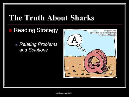The Truth About Sharks Reading Strategy Relating Problems and Solutions G. Hughes, Virgil MS.