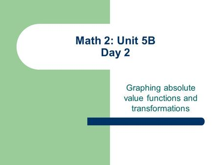 Graphing absolute value functions and transformations