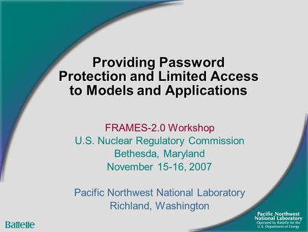 Providing Password Protection and Limited Access to Models and Applications FRAMES-2.0 Workshop U.S. Nuclear Regulatory Commission Bethesda, Maryland November.