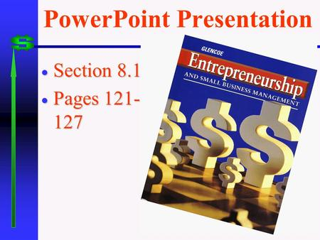 PowerPoint Presentation  Section 8.1  Pages 121- 127.