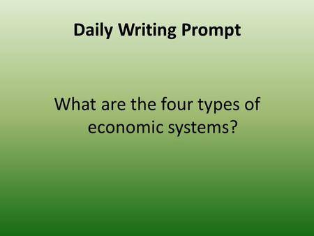 What are the four types of economic systems?