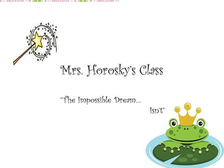 WELCOME TO FIRST GRADE! Mrs. Horosky. MEET THE TEACHER  Background  Education  Experience.