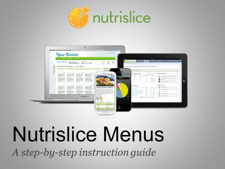 Nutrislice Menus A step-by-step instruction guide.