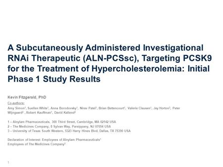 A Subcutaneously Administered Investigational RNAi Therapeutic (ALN-PCSsc), Targeting PCSK9 for the Treatment of Hypercholesterolemia: Initial Phase 1.