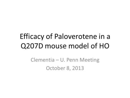 Efficacy of Paloverotene in a Q207D mouse model of HO