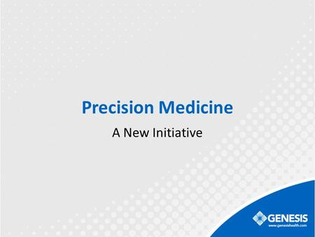 Precision Medicine A New Initiative. The Concept of Precision Medicine (PM) The prevention and treatment strategies that take individual variability into.