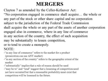 MERGERS Clayton 7 as amended by the Celler-Kefauver Act: