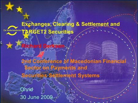 Exchanges, Clearing & Settlement and TARGET2 Securities