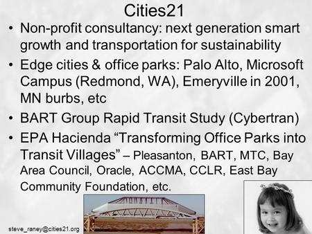Cities21 Non-profit consultancy: next generation smart growth and transportation for sustainability Edge cities & office parks: