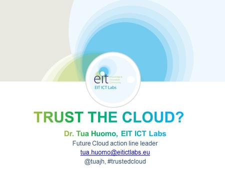 EIT ICT Labs ICT Innovation & Education & Business Our mission is to foster innovative technology and entrepreneurial talent for economic growth and quality.