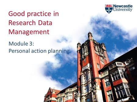 Good practice in Research Data Management Module 3: Personal action planning.