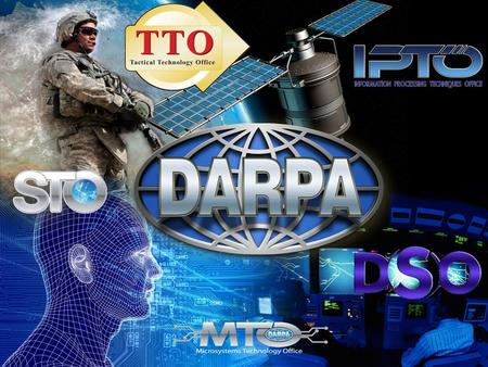 What makes DARPA unique… Formed in 1958 to PREVENT and CREATE strategic surprise Capabilities, mission focused Finite duration projects Diverse performers.