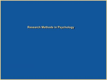 Copyright © Houghton Mifflin Company. All rights reserved. 1 Research Methods in Psychology.