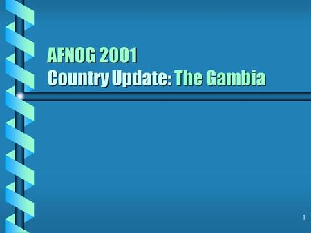 1 AFNOG 2001 Country Update: The Gambia. 2 What is covered b History of Internet in The Gambia b Current Situation b Short-term Plans b Issues & Constraints.