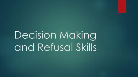 Decision Making and Refusal Skills. Learning Log  Think of a time that you had trouble making a decision.  What made it hard to make that decision?
