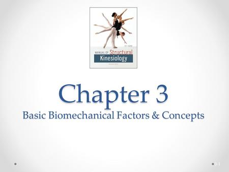 Chapter 3 Basic Biomechanical Factors & Concepts 3-1.