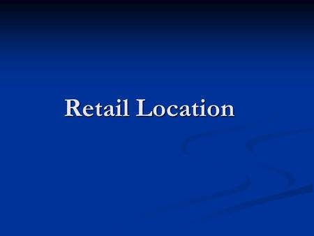 Retail Location. The Retail Property Developer's Simple Truths!