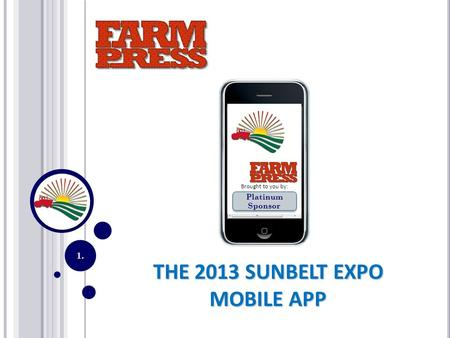 THE 2013 SUNBELT EXPO MOBILE APP 1. Brought to you by: Platinum Sponsor.