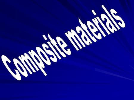 Introduction I am going to write about what composite materials are in sports equipment. I am going see why the equipment is made out of this material.