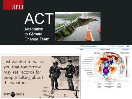 ACT Adaptation to Climate Change Team. ACT Adaptation to Climate Change Team.