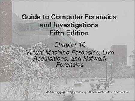 Guide to Computer Forensics and Investigations Fifth Edition Chapter 10 Virtual Machine Forensics, Live Acquisitions, and Network Forensics All slides.