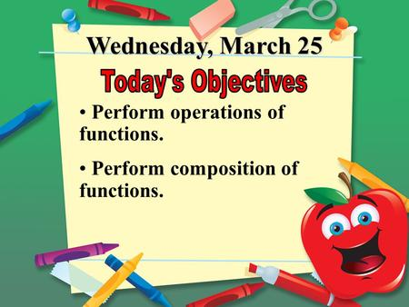 Wednesday, March 25 Today's Objectives