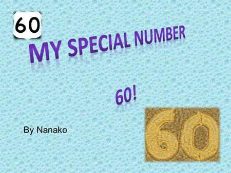 My special number 60! By Nanako.