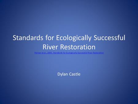 Standards for Ecologically Successful River Restoration Palmer et al., 2005, Standards for Ecologically Successful River Restoration Palmer et al., 2005,